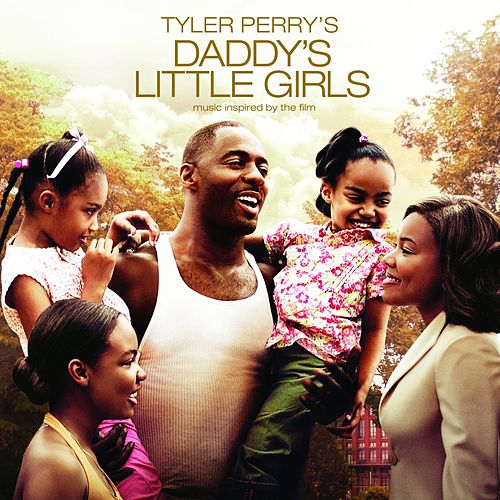 Daddy's Little Girls - Tyler Perry Presents Music From And Inspi by Various Artists