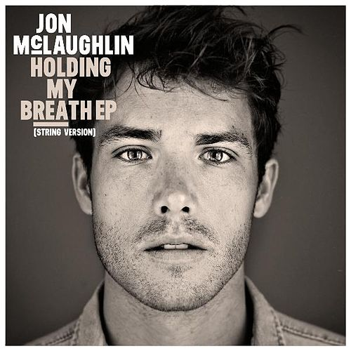 Holding My Breath EP - (String Version) by Jon McLaughlin