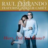Mary, Did You Know (feat. Natalie Cadét) - Single by Raul Ferrando