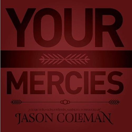 Your Mercies by Jason Coleman