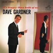 It's Bigger Than Both of Us! by Dave Gardner