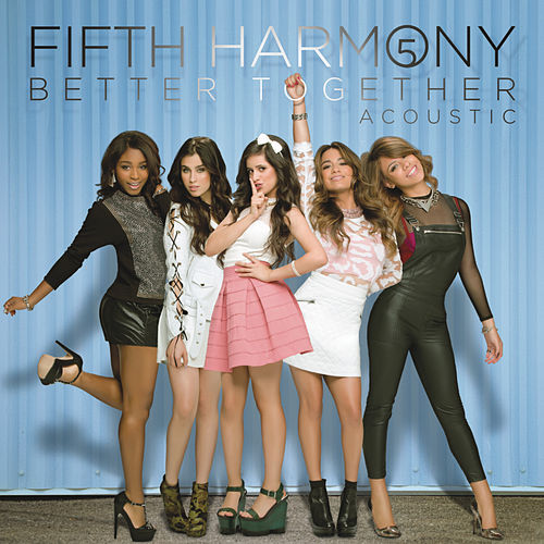 Better Together - Acoustic by Fifth Harmony