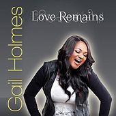 Love Remains by Gail Holmes