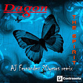 The Spirit (A.J. Fernandez 20 Years Remix) by Dagon