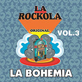 La Rockola la Bohemia, Vol. 1 by Various Artists