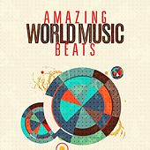 Amazing World Music Beats by Various Artists