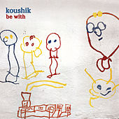 Be With von Koushik