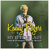 My Little Lady by Kenny Rogers