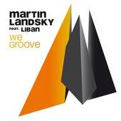We Groove by Martin Landsky
