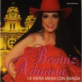 La Mera Mera Con Banda by Beatriz Adriana