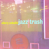 Jazz Trash by Ellery Eskelin