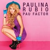 Pau Factor by Paulina Rubio