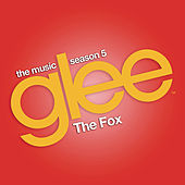 The Fox (Glee Cast Version feat. Demi Lovato and Adam Lambert) by Glee Cast
