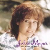You Make Me Smile by Julie Meyer