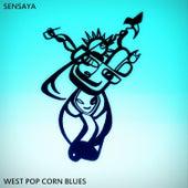 West Pop Corn Blues by Sensaya