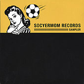 Socyermom Records Sampler by Various Artists