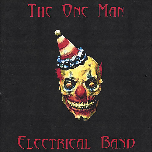 The One Man Electrical Band by The One Man Electrical Band