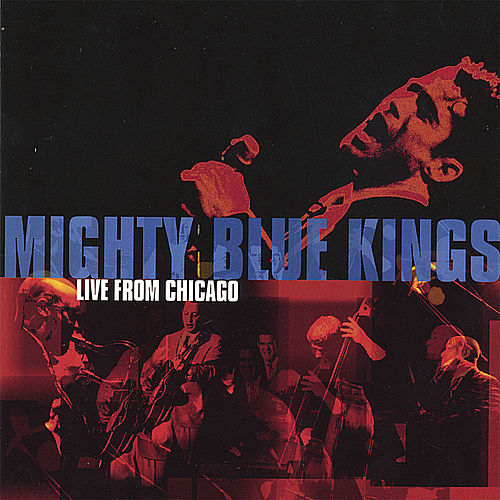 Live From Chicago by The Mighty Blue Kings