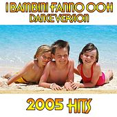 I bambini fanno oh.. (2005 Summer Hit - Dance Version) by Disco Fever
