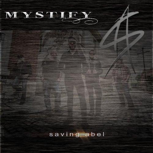 Mystify by Saving Abel