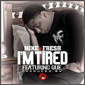 I'm Tired (Edited) [feat. Que] by Mike Fresh
