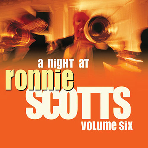 A Night At Ronnie Scotts - Volume 6 by Various Artists