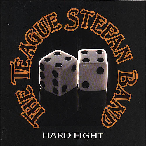 Hard Eight by The Teague Stefan Band