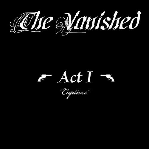 Act I: 'Captives' by The Vanished