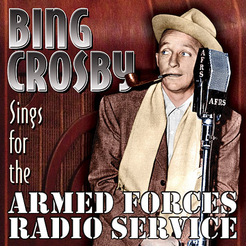 Sings for the Armed Forces Radio Service by Bing Crosby