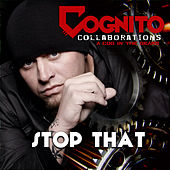 Stop That by Cognito