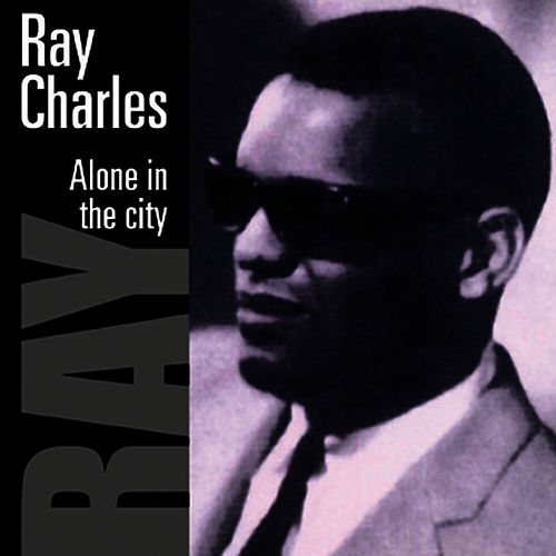 Alone In The City (1996) by Ray Charles