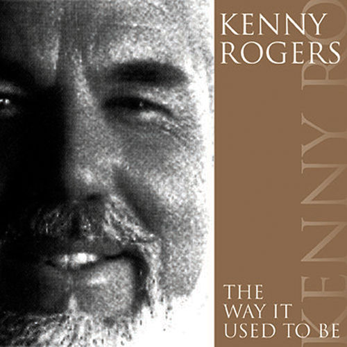 The Way It Used To Be by Kenny Rogers
