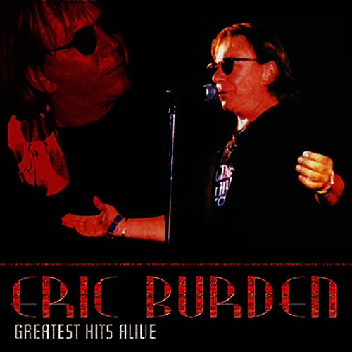 Greatest Hits Alive by Eric Burdon