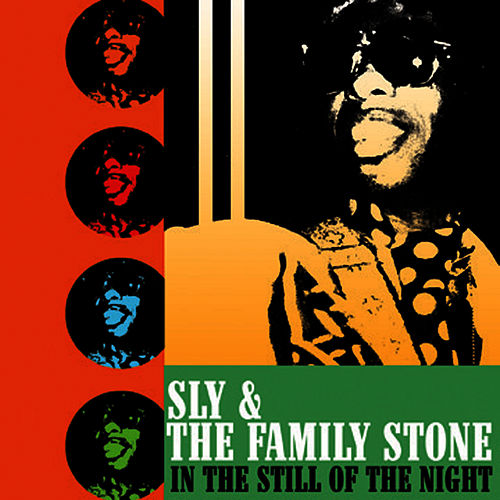 In The Still Of The Night by Sly & the Family Stone