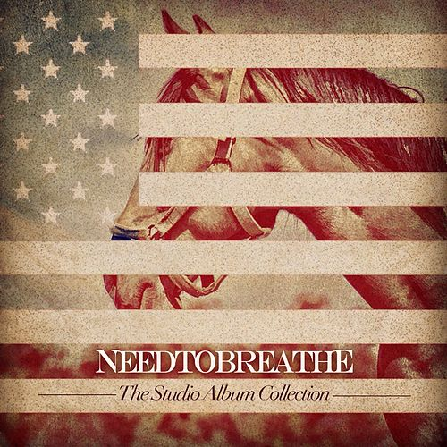 The Studio Album Collection by Needtobreathe