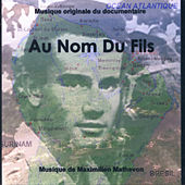 Au Nom du Fils (Musique Originale du Documentaire) by Maximilien Mathevon