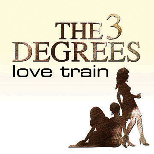 Love Train by The Three Degrees