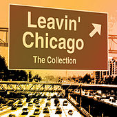 Leavin' Chicago by Various Artists
