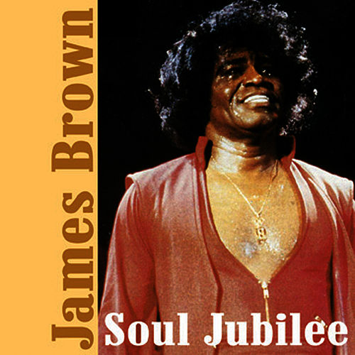 Soul Jubilee by James Brown