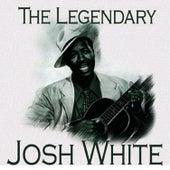 The Legendary…Josh White by Josh White