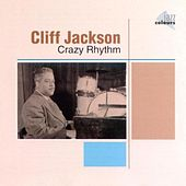 Crazy Rhythm by Cliff Jackson