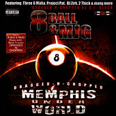 Memphis Underworld Dragged-N-Chopped by 8Ball and MJG