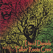 David Daniels With The Talkin' Roots Crew -4:20 Report by David Daniels