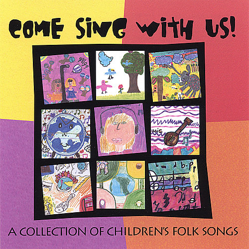 Come Sing With Us! - A Collection Of Children's Folk Songs by Various Artists