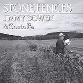 Stone Fences by Jimmy Bowen & Santa Fe