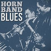 Horn Band Blues by Various Artists