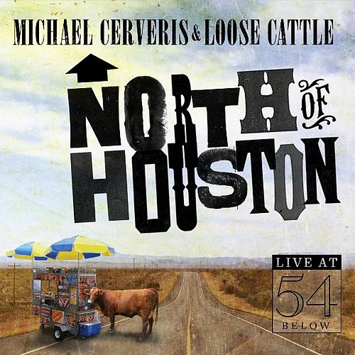 North of Houston: Live at 54 Below by Michael Cerveris
