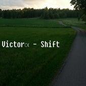 Shift Single by Victorఁ