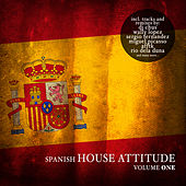 Spanish House Attitude, Vol. 1 by Various Artists