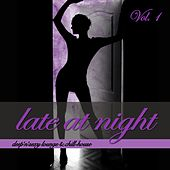 Late At Night, Vol. 1 - Deep'n'Sexy Lounge & Chill-House by Various Artists